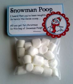 Snowman Poop Poem I heard that youve been naughty, so heres the inside scoop.... All you get for Christmas, is this bag of Snowman Poop!