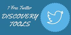 7 Free Twitter Discovery Tools