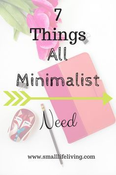 What does a minimalist need? www.smalllifeliving.com