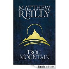 purchased my copy today.. woohoo Troll Mountain: Matthew Reilly