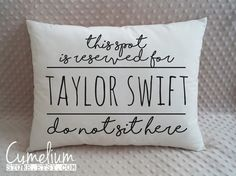 A hand embroidered pillow reserved for Taylor Swift. | 19 Perfect Gifts Every Taylor Swift Fan Needs In Their Life