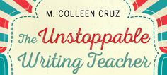Veteran teacher & author Colleen Cruz has seen it all and done it all in the writing classroom—and she's got something to admit: this is hard work.