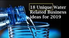 Best business ideas list what related to water. Here are 18 unique water related business ideas for Easy to start business ideas at Born For Entreprene. Manufacturing Business Ideas, Unique Business Ideas, Shot Glass, 18th, Tableware, Water, Gripe Water, Dinnerware, Tablewares