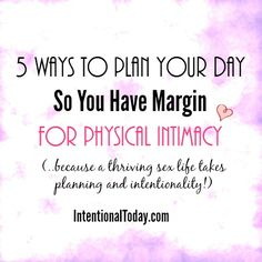5 Ways To Plan Your Day So You Have The Margin For Physical Intimacy