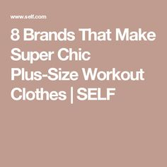 8 Brands That Make Super Chic Plus-Size Workout Clothes    SELF