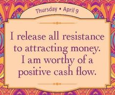Money and Law of Attraction - I release all resistance to attracting money. I am worthy of a positive cash flow. - Louise Hay #LOA #abundance Hay House The Astonishing life-Changing Secrets of the Richest, most Successful and Happiest People in the World