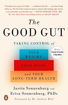 Free The Good Gut Taking Control of Your Weight Your Mood and Your Longterm Health Justin Sonnenburg Erica Sonnenburg Andrew Weil MD 9780143108085 Books Epub Coconut Benefits, Calendula Benefits, Reading Lists, Book Lists, Book Club Books, Gut Health, Health Tips, Health Book, Health Fitness