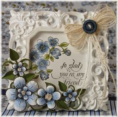 Heartfelt Creations - Friends Frame - I used a mini frame from Michaels, inserted a sentiment with flowers colored with pencils, then decorated the outside with flowers and vines.