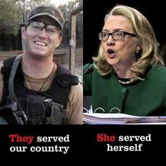 "Glen Doherty, one of the four Americans slaughtered in Benghazi on on the left. The Liar saying ""What difference does it make"" when questioned about Benghazi by the House Select Committee on Benghazi. Crooked Hillary, Thing 1, Our Country, It Goes On, Thats The Way, Before Us, We The People, Stupid People, Current Events"