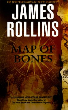 Map of Bones: A Sigma Force Novel  A masterful novel that combines the exhilarating mysticism of The Da Vinci Code with the pulse-pounding action of a Tom Clancy thriller, Map of Bones is destined to be a modern classic that will stand among the very best adventure tales ever written.