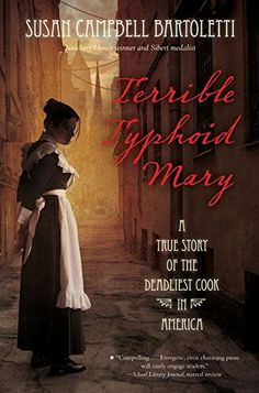 Terrible Typhoid Mary: A True Story of the Deadliest Cook in America by Susan Campbell Bartoletti http://smile.amazon.com/dp/0544313674/ref=cm_sw_r_pi_dp_igofxb18CKN3Z