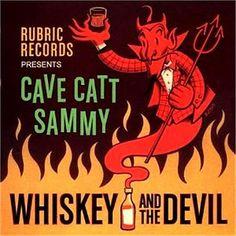 Cave Catt Sammy - Whiskey and the Devil
