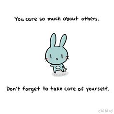 chibird bunny illustration about self care Cute Inspirational Quotes, Cute Quotes, Happy Quotes, Positive Quotes, Positive Vibes, Motivational Quotes, Kawaii Quotes, The Words, Feeling Down