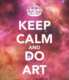 Poster: KEEP CALM AND DO ART