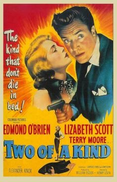 Two of a Kind (1951) Stars: Edmond O'Brien, Lizabeth Scott, Terry Moore, Alexander Knox ~ Director: Henry Levin