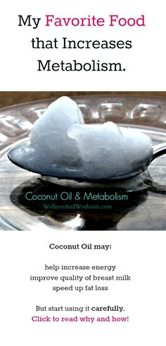 Foods that increase metabolism: Coconut Oil is my favorite! Click to read why, and how to start using it safely.