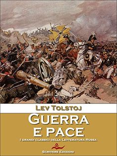 Guerra e Pace Download Libro PDF Epub Riassunto Gratis Recensione Da Leggere