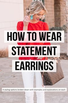 How to Wear Statement Earrings - Straight A Style post about how to wear statement earrings with 4 different styling options and examples on each, where to buy statement earrings, styling statement earrings Statement Earrings Outfit, Big Earrings, Statement Jewelry, Ankle Boots With Jeans, How To Wear Ankle Boots, Fashion Models, Fashion Tips, Women's Fashion, Fashion Trends