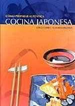 SETEMBRE-2013. J. Garro. Cómo preparar auténtica cocina japonesa. CUINA 641.5(52) GAR