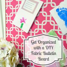 Get Organized with a DIY Fabric Bulletin Board at thehappyhousie