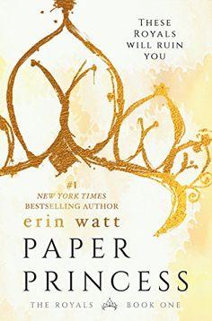 Paper Princess: A Novel (The Royals Book 1) by [Watt, Erin]