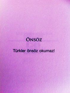 ÖNSÖZ  Türkler önsöz okumaz!  — Erdal Demirkıran - Bir Türk Dünyaya Bedel İki Türk Lak Lak Eder