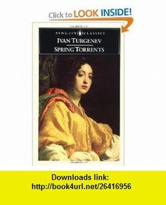 Spring Torrents (Penguin Classics) (9780760779095) Ivan Turgenev, Leonard Shapiro , ISBN-10: 0760779090  , ISBN-13: 978-0760779095 , ASIN: 014044369X , tutorials , pdf , ebook , torrent , downloads , rapidshare , filesonic , hotfile , megaupload , fileserve