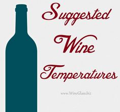 A guide to the proper temperature to serve different kinds of #wine