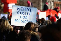 Funniest Women's March Signs From Around the World: Meryl Streep For President