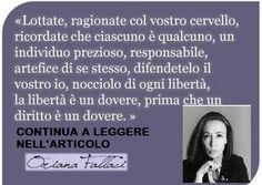 Oriana Fallaci e l'slam. Amazing People, Good People, Quotes Thoughts, Islam, Funny, Art, Funny Parenting, Hilarious, Fun