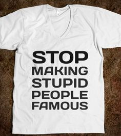 Stupid People - Jeans and Tees and Travel and Cakes - Skreened T-shirts, Organic Shirts, Hoodies, Kids Tees, Baby One-Pieces and Tote Bags