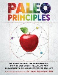 Click to go to Paleo Principles: The Science Behind the Paleo Template, Step-by-Step Guides, Meal Plans, and 200+ Healthy & Delicious Recipes for Real Life