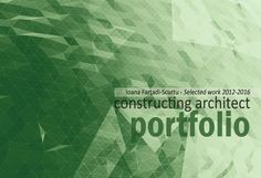 Constructing Architect Portfolio 2012-2016  My graduate portfolio including both academic and professional work created over a period of 4 years. #architecture #portfolio #constructingarchitect #issuu