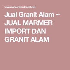 Jual Granit Alam ~ JUAL MARMER IMPORT DAN GRANIT ALAM