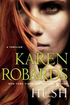 Hush / Karen Robards http://encore.greenvillelibrary.org/iii/encore/record/C__Rb1376917