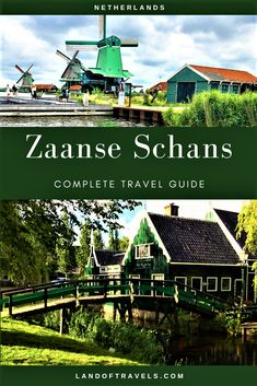 One Perfect Day In Zaanse Schans Netherlands A Complete Travel Guide : Land Of Travels - A photoessay and travel guide on how to spend one perfect day in Zaanse Schans - how to reach there where to stay and things to do. Europe Destinations, Europe Travel Guide, Travel Guides, Travel Hacks, Travel Packing, Solo Travel, Budget Travel, Bag Essentials, Oregon