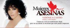 En el 2008, Veronica Castro interpreto a Emma Costurera, en la primera temporada de Mujeres Asesinas Mexico.
