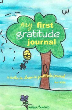 My First Gratitude Journal: A Write-in, Draw-in Gratitude Journal for Kids by Vivian Tenorio http://www.amazon.com/dp/061557842X/ref=cm_sw_r_pi_dp_bqFMtb0WXAF7D8AF