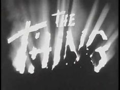 THE THING FROM ANOTHER WORLD  (1951) HOWARD HAWKS Scientist at an Arctic research station discover a spacecraft buried in the ice. Upon closer examination, they discover the frozen pilot. All hell breaks loose when they take him back to their station and he is accidentally thawed out! Though James Arness played the title creature, it was stuntman Tom Steele who doubled for him in the film's memorable fire scene.