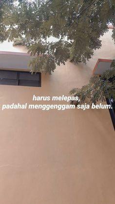 Haha Quotes, Quotes Rindu, Quotes Lucu, Cinta Quotes, Quotes Galau, Snap Quotes, Tumblr Quotes, Text Quotes, Poetry Quotes