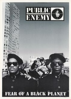 Public Enemy. These guys paved the way for hip hop, and at the same time, set the bar high for the rest of artists in the genre!