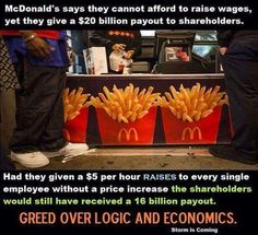 The business of 'poverty wages' makes billions in profits and puts workers on public assistance that is covered by taxpayers.It's a double whammy: corporate greed is rewarded and taxpayers cover the costs.