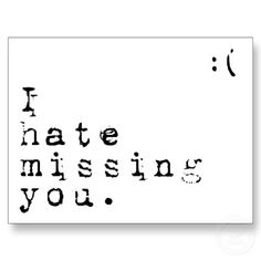 i hate missing you | Tumblr