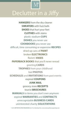 Great resource! Declutter Your Home in a Jiffy – Things to Get Rid Of with No Regret. Via metropolitanorganizing.com