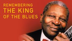 Remembering The King Of The Blues