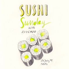 (Diary-Picture 62/365) My LAZY SUNDAY became the SUSHI SUNDAY – with Avocado Maki. © illustration by www.nontirakigle.de