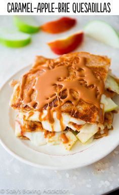caramel, apple and brie quesadillas