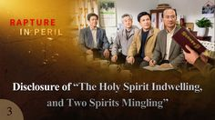 """""""Rapture in Peril"""" (3) - Disclosure of """"The Holy Spirit Indwelling, and ..."""