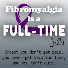 """0 Likes, 1 Comments - Fibromyalgia Social Group UK  (@fibromyalgiasocialgroupuk) on Instagram: """"Fibromyalgia is a full time job  #exceptnopay #novacation #noquiting #fibromyalgia…"""""""
