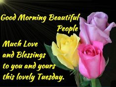 Good Morning Tuesday ~ thank you, God, for another day